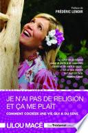 Je n'ai pas de religion et ça me plaît