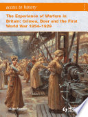 Access to History  The Experience of Warfare in Britain  Crimea  Boer and the First World War 1854 1929