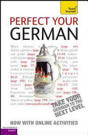 Perfect Your German with Two Audio CDs  A Teach Yourself Guide