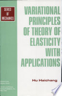 Variational Principles Of Theory Of Elasticity With Applications