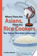 Where There Are Asians  There Are Rice Cookers