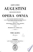 Sancti Aurelii Augustini ... Opera omnia, castigata denuo studio monachorum ordinis sancti Benedicti e congregatione sancti Mauri