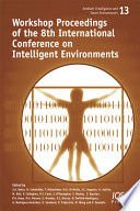Workshop Proceedings of the 8th International Conference on Intelligent Environments