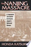 The Nanjing Massacre  A Japanese Journalist Confronts Japan s National Shame