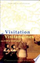 Visitation et visitandines aux XVIIe et XVIIIe siècles