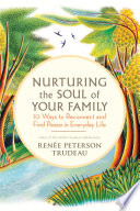 Nurturing the Soul of Your Family Book PDF