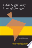 Cuban Sugar Policy From 1963 To 1970 book