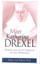 Meet Katharine Drexel