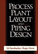 Process Plant Layout And Piping Design book