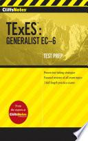 CliffsNotes TExES  Generalist EC 6
