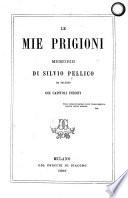 Le mie prigioni  Memorie     Coi capitoli inediti