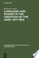 Language And Power In The Creation Of The Ussr 1917 1953 book