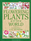Flowering Plants of the World On Angiosperms Taxonomically Arranged And Generously Illustrated