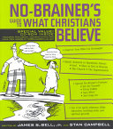 No Brainer s Guide to What Christians Believe