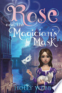 Rose And The Magician S Mask