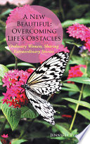 A New Beautiful: Overcoming Life'S Obstacles