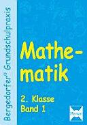 Mathematik : [mit Kopiervorlagen]. 2. Klasse : Band 1