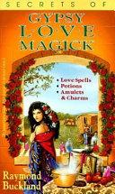 Secrets of Gypsy Love Magick