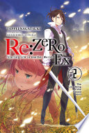 Re ZERO  Starting Life in Another World  Ex  Vol  2  light novel