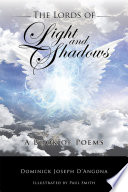 The Lords Of Light And Shadows : of poems. it is an easy read, and...