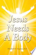 Jesus Needs a Body