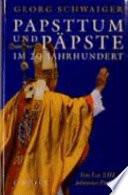 Papsttum und Päpste im 20. Jahrhundert