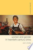 Women and Gender in Twentieth Century China