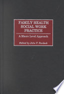 Family Health Social Work Practice : level, family health perspective. contributors...
