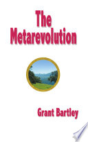 The Metarevolution Is Both A Theory About The Nature Of