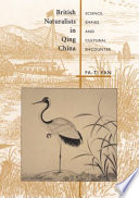 British Naturalists in Qing China In China Focused Primarily On Natural History Prominent