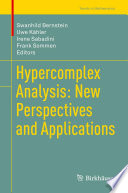 Hypercomplex Analysis  New Perspectives and Applications