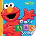 Elmo's ABC Book (Sesame Street) : for cat. practice the abcs, and discover...