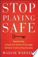 Stop Playing Safe : and satisfaction in your work and...