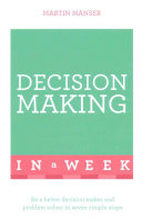 Successful Decision Making In A Week Teach Yourself