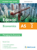Edexcel AS Economics Student Unit Guide: Unit 2 New Edition Managing the Economy