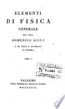 Elementi di fisica generale dell'abate Domenico Scinà ... Tomo 1. [-2.]