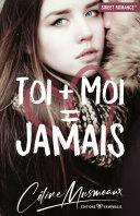 Toi + Moi = Jamais