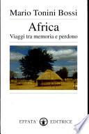 Africa  Viaggi tra memoria e perdono