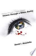 Visions Through a Glass  Darkly Book PDF