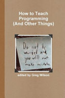 How to Teach Programming (and Other Things)