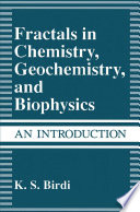 Fractals in Chemistry  Geochemistry  and Biophysics