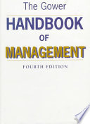 The Gower Handbook Of Management : manager's bible: an authoritative, gimmick-free...