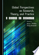 Global Perspectives on Research  Theory  and Practice