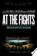 At the Fights  American Writers on Boxing
