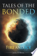 Tales Of The Bonded : of reathins and dragons, and a war that...