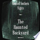 Haunted Southern Nights Vol 2  the Haunted Backyard