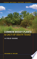 Common Woody Plants and Cacti of South Texas Cattle Deer And Other Wildlife In Drought Prone