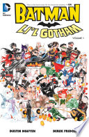 Batman: Li'l Gotham Vol. 1 : your favorite gotham city characters: batman, robin,...