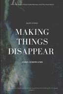 Making Things Disappear