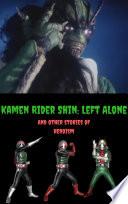 Kamen Rider Shin  Left Behind